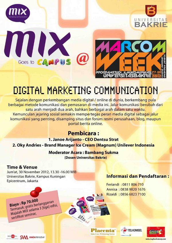 Digital Marketing Communication: From Social to Branding to Engagement; MIX Goes to Campus – Universitas Bakrie  30 November 2012
