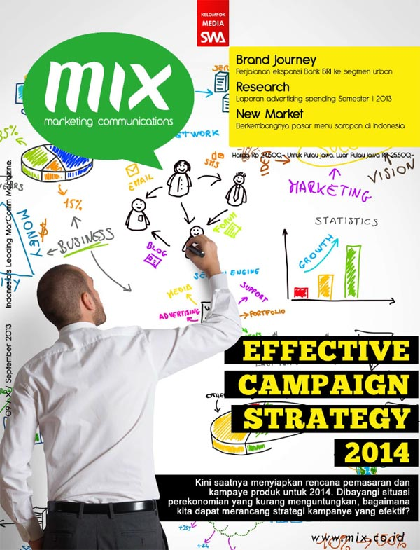 EFFECTIVE CAMPAIGN STRATEGY FOR 2014 (MIX Edisi September 2013)